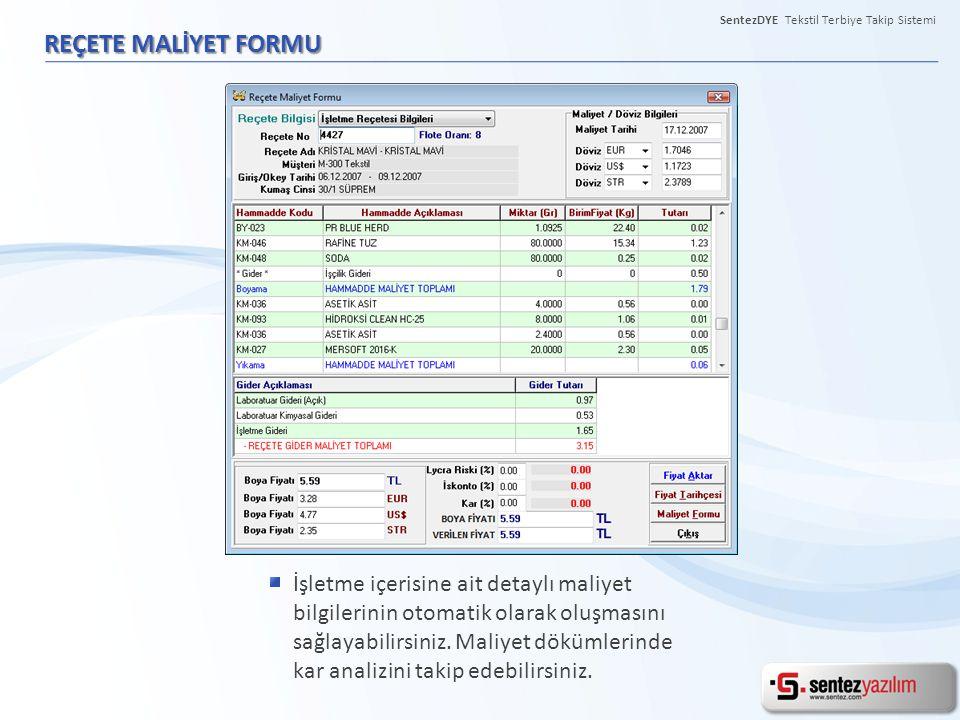 SentezDYE Tekstil Terbiye Takip Sistemi REÇETE MALİYET FORMU İşletme içerisine ait detaylı maliyet bilgilerinin otomatik olarak oluşmasını sağlayabili