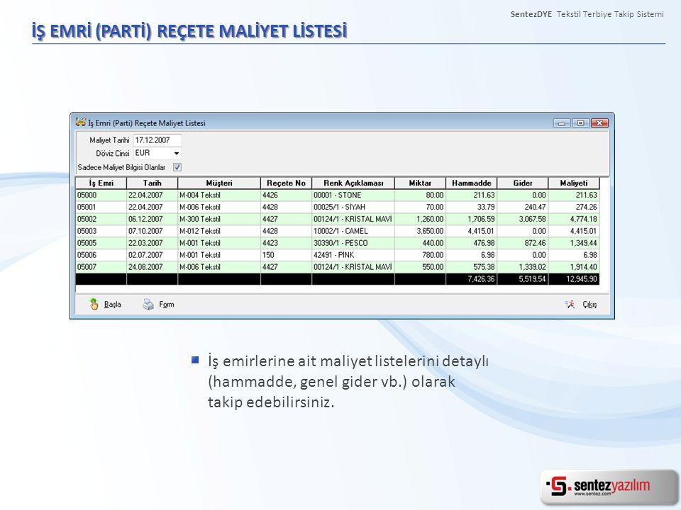 SentezDYE Tekstil Terbiye Takip Sistemi İŞ EMRİ (PARTİ) REÇETE MALİYET LİSTESİ İş emirlerine ait maliyet listelerini detaylı (hammadde, genel gider vb