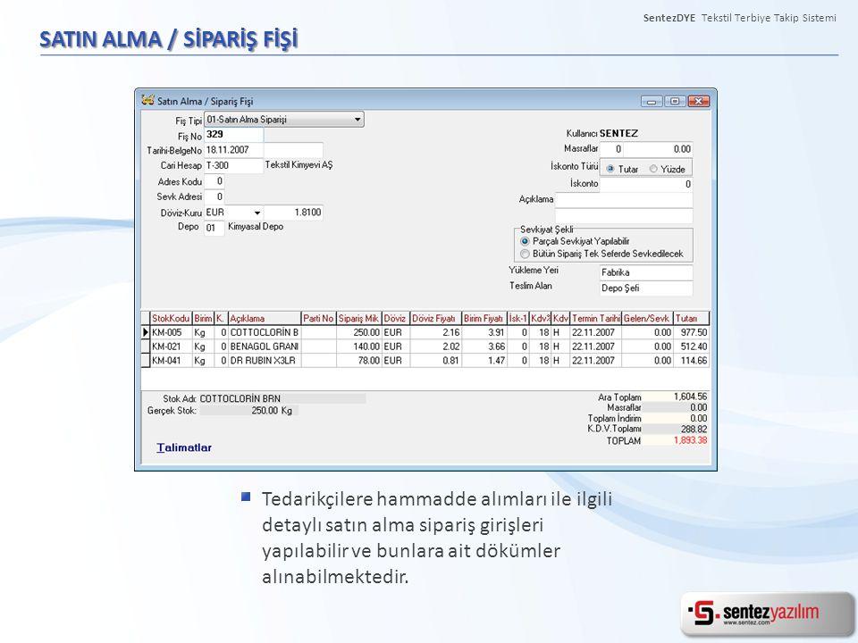SentezDYE Tekstil Terbiye Takip Sistemi SATIN ALMA / SİPARİŞ FİŞİ Tedarikçilere hammadde alımları ile ilgili detaylı satın alma sipariş girişleri yapı