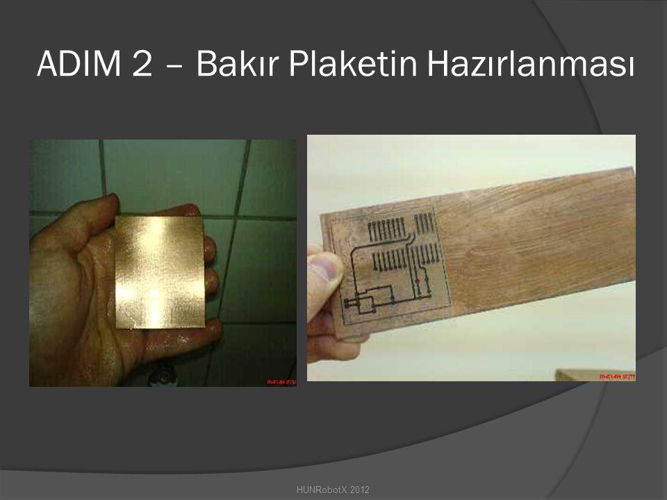 ADIM 2 – Bakır Plaketin Hazırlanması HUNRobotX 2012
