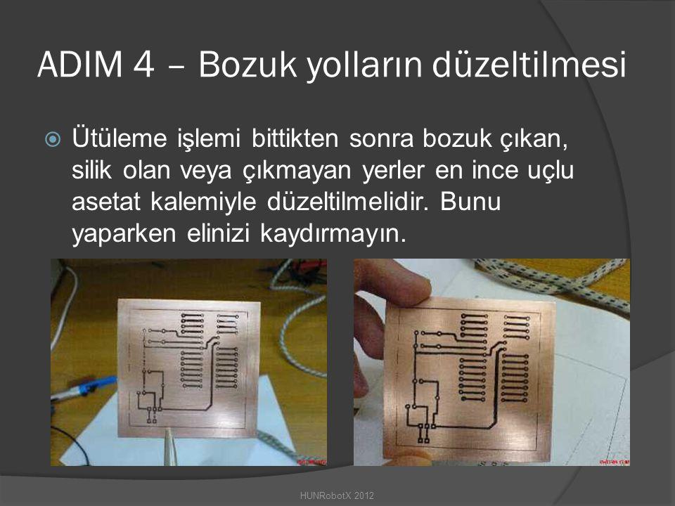 ADIM 4 – Bozuk yolların düzeltilmesi  Ütüleme işlemi bittikten sonra bozuk çıkan, silik olan veya çıkmayan yerler en ince uçlu asetat kalemiyle düzeltilmelidir.