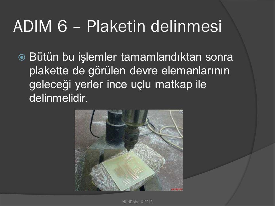 ADIM 6 – Plaketin delinmesi  Bütün bu işlemler tamamlandıktan sonra plakette de görülen devre elemanlarının geleceği yerler ince uçlu matkap ile delinmelidir.