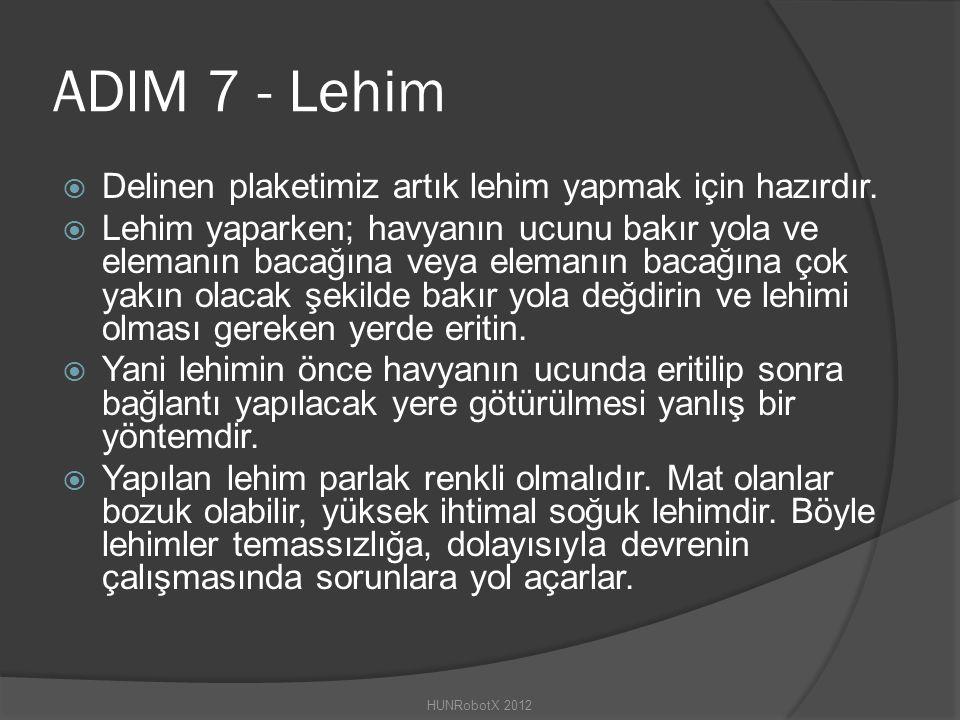 ADIM 7 - Lehim  Delinen plaketimiz artık lehim yapmak için hazırdır.