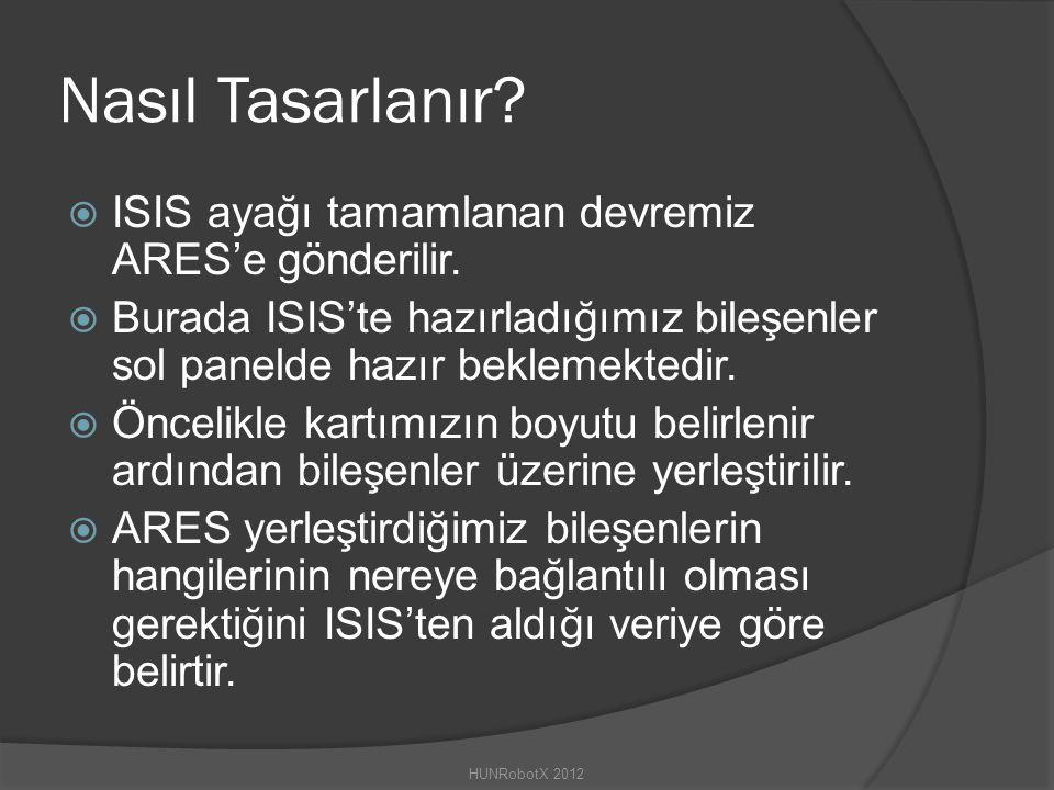 Nasıl Tasarlanır. ISIS ayağı tamamlanan devremiz ARES'e gönderilir.