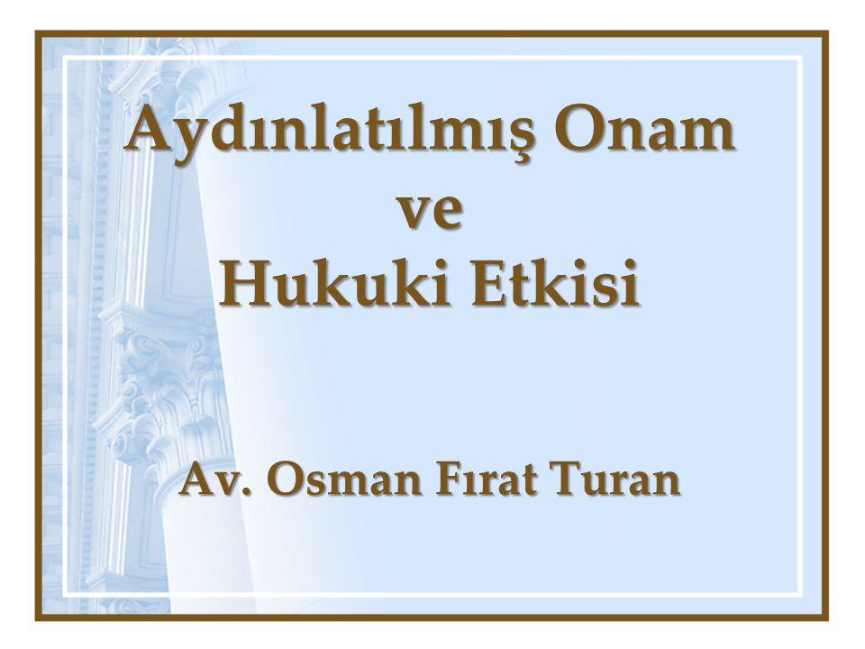 Aydınlatılmış Onam ve Hukuki Etkisi Av. Osman Fırat Turan