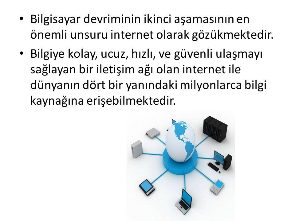 • Bilgisayar devriminin ikinci aşamasının en önemli unsuru internet olarak gözükmektedir. • Bilgiye kolay, ucuz, hızlı, ve güvenli ulaşmayı sağlayan b