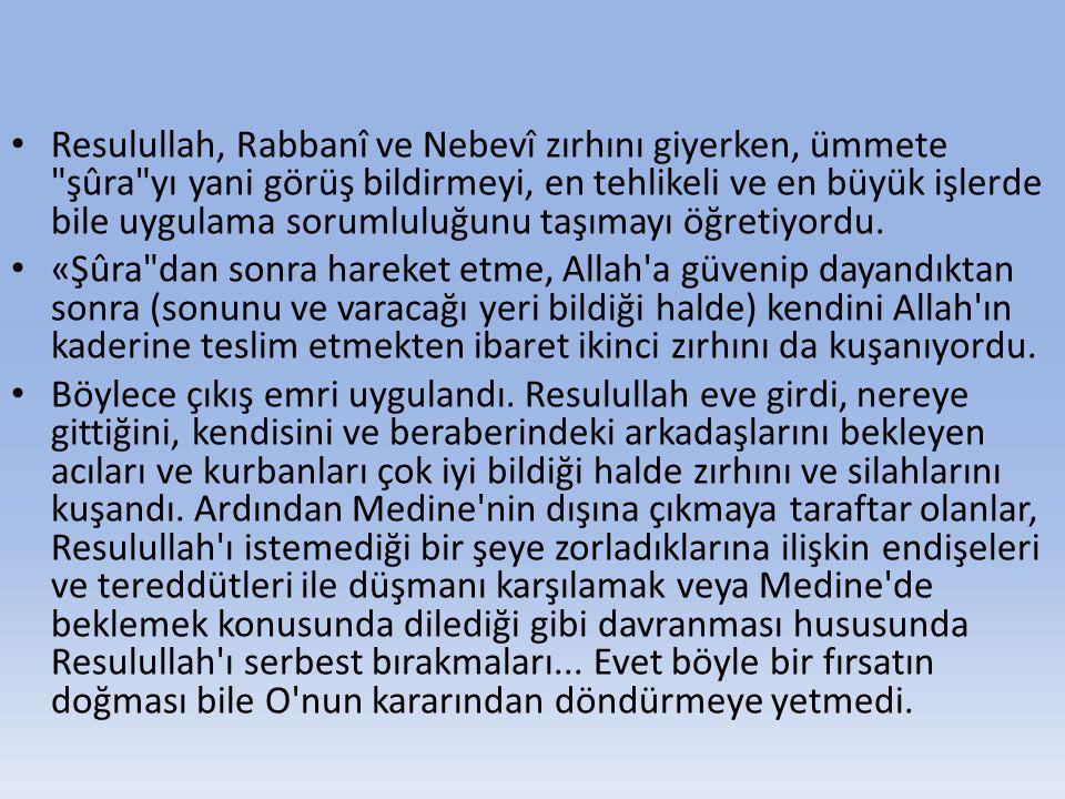 • Resulullah, Rabbanî ve Nebevî zırhını giyerken, ümmete