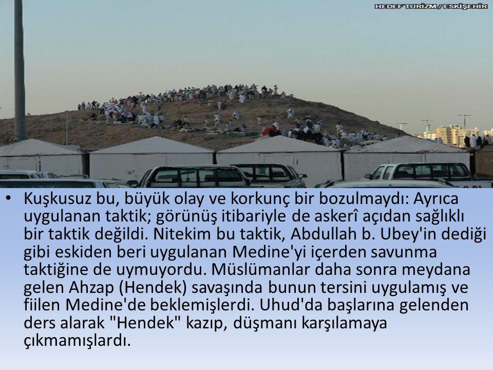 • Kuşkusuz Resulullah, Medine nin dışına çıkmakla, müslüman safları bekleyen tehlikeli sonuçtan habersiz değildi.