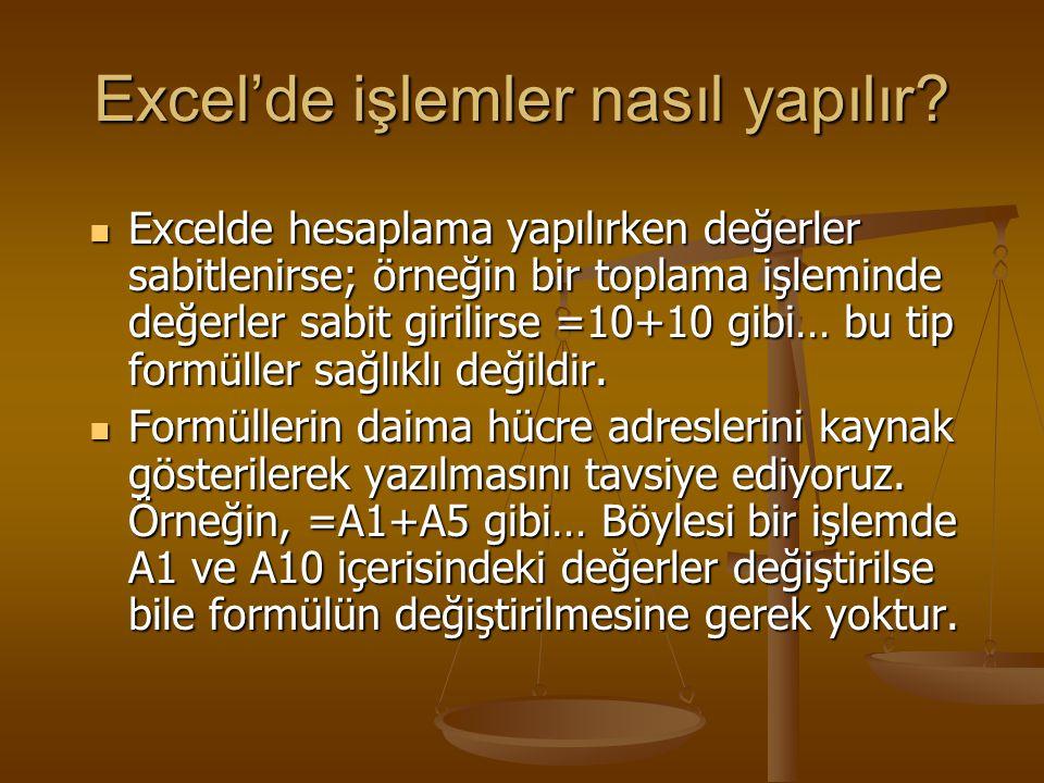 Excel'de işlemler nasıl yapılır? EEEExcelde hesaplama yapılırken değerler sabitlenirse; örneğin bir toplama işleminde değerler sabit girilirse =10