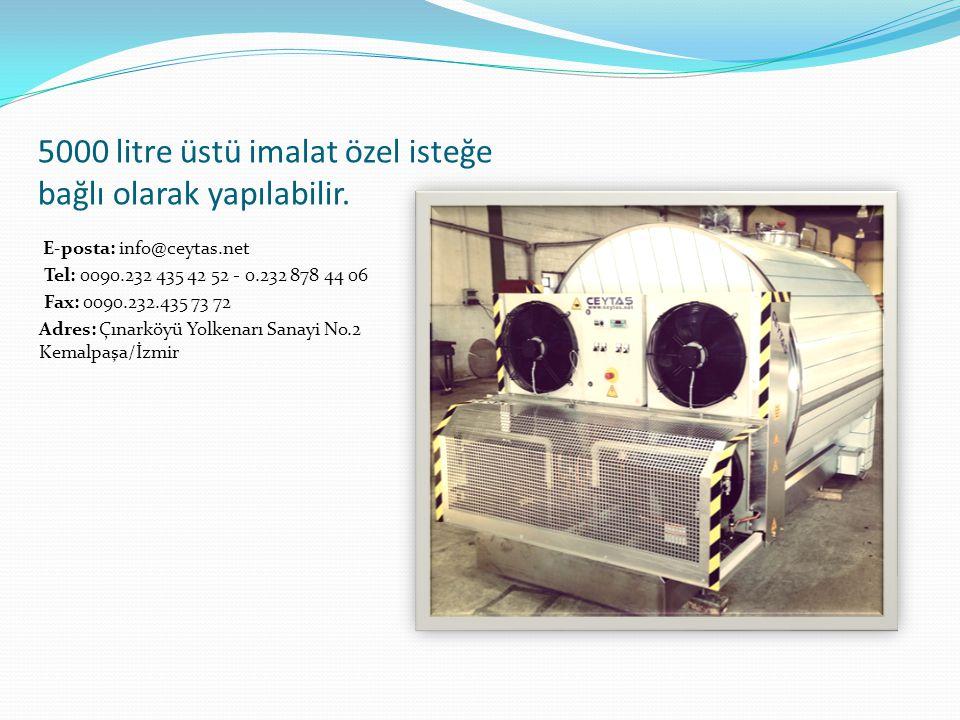 5000 litre üstü imalat özel isteğe bağlı olarak yapılabilir. E-posta: info@ceytas.net Tel: 0090.232 435 42 52 - 0.232 878 44 06 Fax: 0090.232.435 73 7