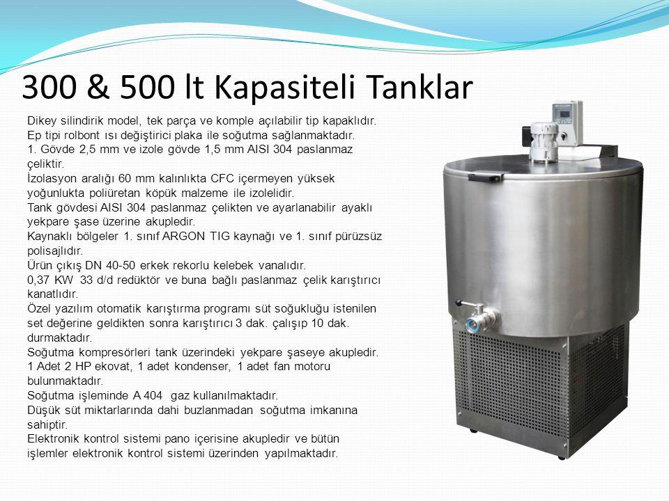 300 & 500 lt Kapasiteli Tanklar Dikey silindirik model, tek parça ve komple açılabilir tip kapaklıdır. Ep tipi rolbont ısı değiştirici plaka ile soğut