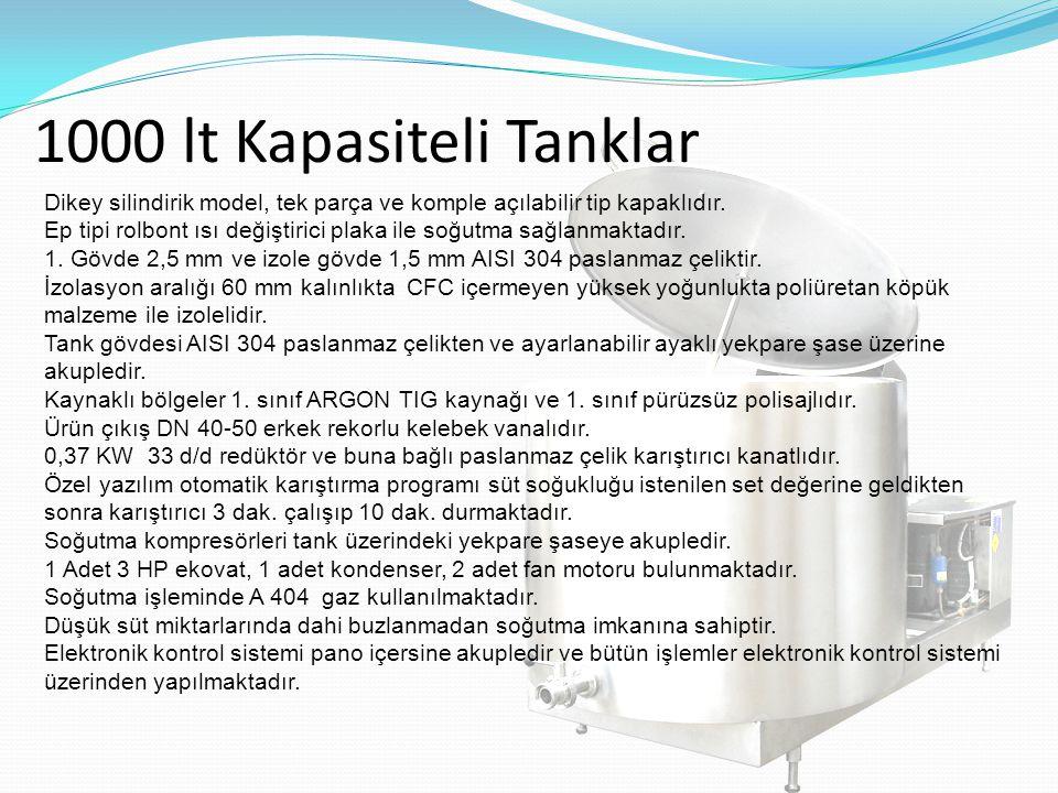 1000 lt Kapasiteli Tanklar Dikey silindirik model, tek parça ve komple açılabilir tip kapaklıdır. Ep tipi rolbont ısı değiştirici plaka ile soğutma sa