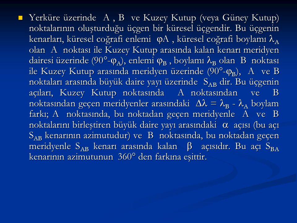 KK GK 90  -  B B A BB 90  -  A  S AB AA BB Greenwich  A Ekvator Şekil : 5.2 – Yerküre üzerinde A, B ve KK noktalarının oluşturduğu küresel üçgen
