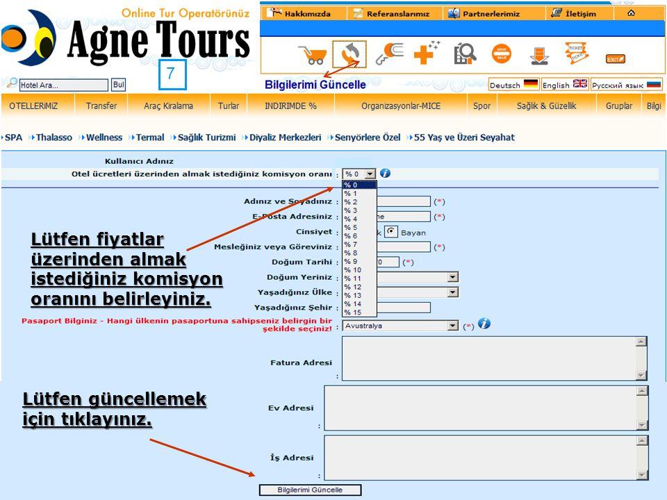 8 Web sayfasında sizin güncellemeniz doğrultusunda gerekli bilgiler değişmiştir ve kullanıma hazırdır Agne Tours logosuna tıklıyarak ana sayfaya ulaşabilir ve otellerimize bakabilirsiniz.