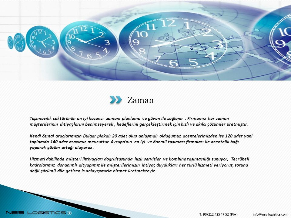 Zaman Taşımacılık sektörünün en iyi kazancı zamanı planlama ve güven ile sağlanır. Firmamız her zaman müşterilerinin ihtiyaçlarını benimseyerek, hedef