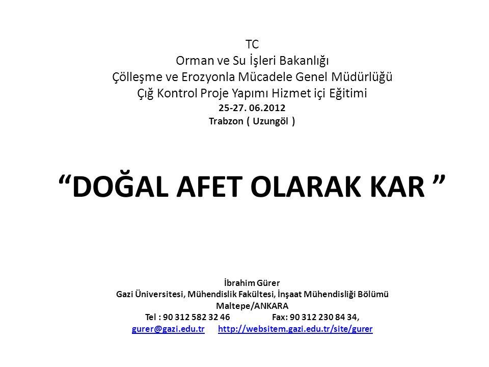 TC Orman ve Su İşleri Bakanlığı Çölleşme ve Erozyonla Mücadele Genel Müdürlüğü Çığ Kontrol Proje Yapımı Hizmet içi Eğitimi 25-27. 06.2012 Trabzon ( Uz