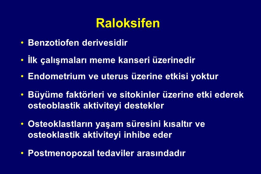 Raloksifen •Benzotiofen derivesidir •İlk çalışmaları meme kanseri üzerinedir •Endometrium ve uterus üzerine etkisi yoktur •Büyüme faktörleri ve sitoki