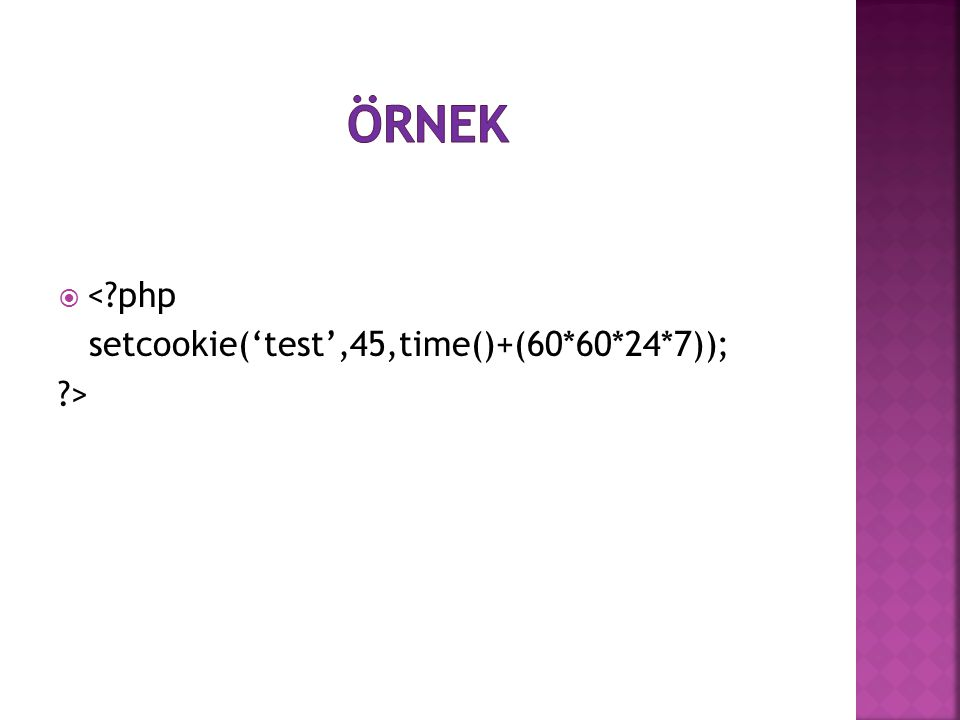  <?php setcookie('test',45,time()+(60*60*24*7)); ?>