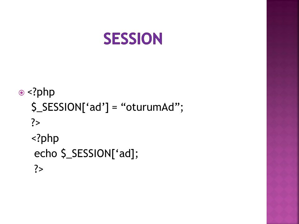 """ <?php $_SESSION['ad'] = """"oturumAd""""; ?> <?php echo $_SESSION['ad]; ?>"""