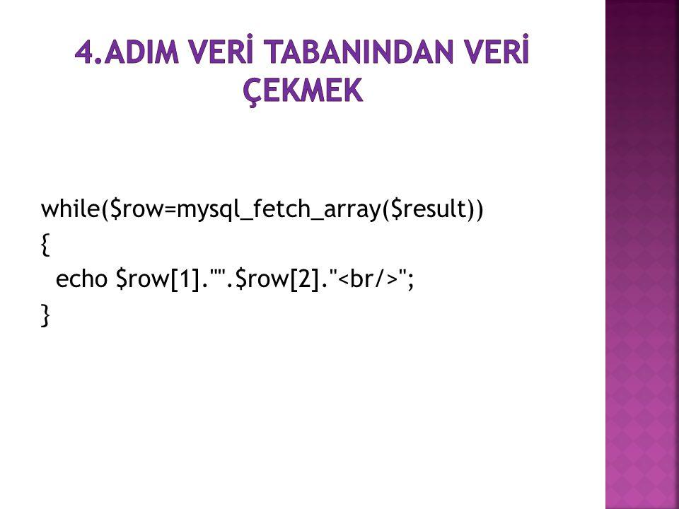 while($row=mysql_fetch_array($result)) { echo $row[1].