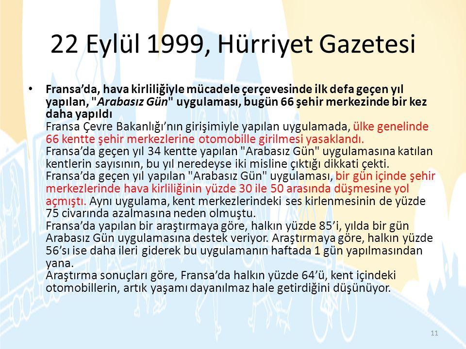 22 Eylül 1999, Hürriyet Gazetesi • Fransa'da, hava kirliliğiyle mücadele çerçevesinde ilk defa geçen yıl yapılan,