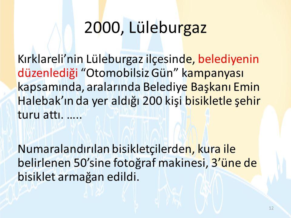 """2000, Lüleburgaz Kırklareli'nin Lüleburgaz ilçesinde, belediyenin düzenlediği """"Otomobilsiz Gün"""" kampanyası kapsamında, aralarında Belediye Başkanı Emi"""