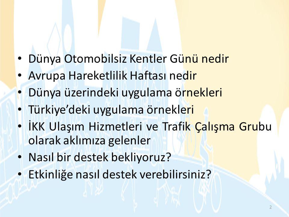 Avrupa Hareketlilik Haftası El Kitabı'nda yer alan öneriler 1- Arabasız alanlar Arabasız alanın seçimi • Bariyerler ve kontrol noktaları • Özel izin verileceklerin listesi • Bölge sakinleri • Arabasız alanlara yapılacak teslimatlar 2- Farklı ulaşım seçenekleri • Toplu taşıma • Temiz araçlar • Bisikletler 53