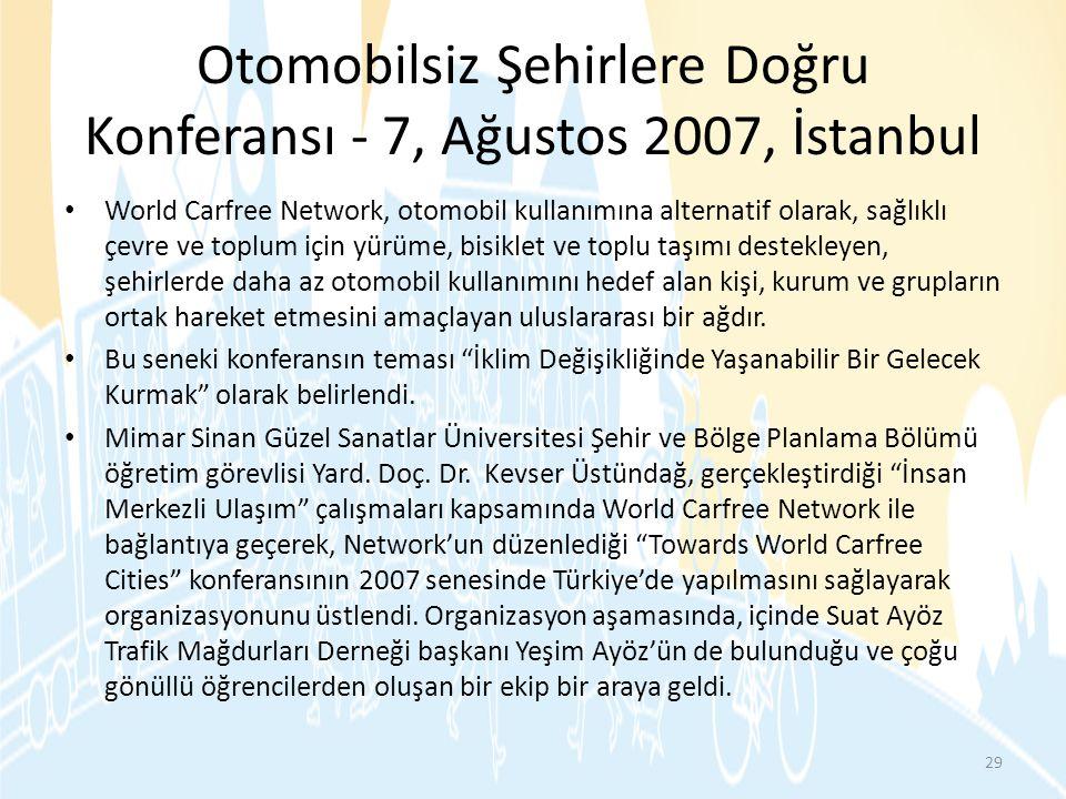 Otomobilsiz Şehirlere Doğru Konferansı - 7, Ağustos 2007, İstanbul • World Carfree Network, otomobil kullanımına alternatif olarak, sağlıklı çevre ve