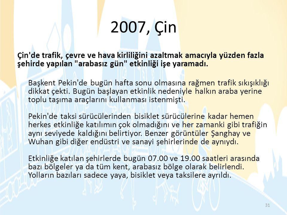 2007, Çin Çin'de trafik, çevre ve hava kirliliğini azaltmak amacıyla yüzden fazla şehirde yapılan