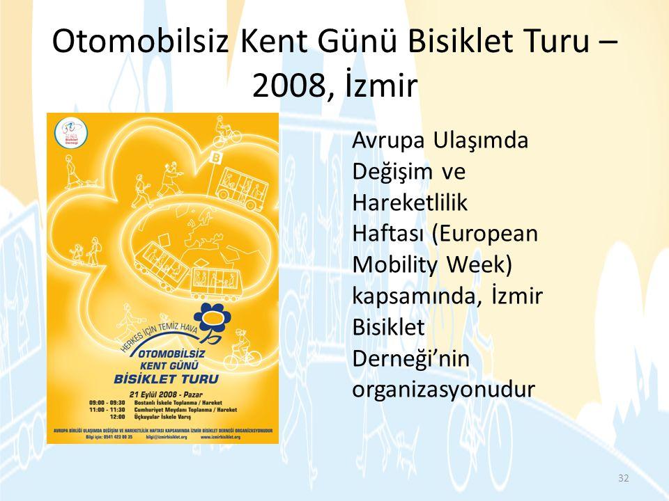 Otomobilsiz Kent Günü Bisiklet Turu – 2008, İzmir Avrupa Ulaşımda Değişim ve Hareketlilik Haftası (European Mobility Week) kapsamında, İzmir Bisiklet