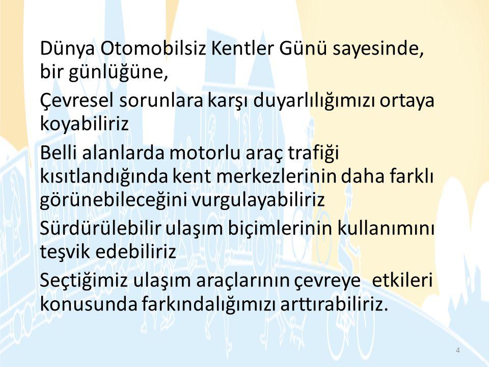 2002, Erzurum Öğrenciler otomobilsiz kent için yürüdüler Otomobilsiz Kent Günü etkinlikleri kapsamında Milli Eğitim Bakanlığı'na bağlı ilköğretim okulu öğrencileri ile izciler, çevre konulu pankartlarla yürüyüş gerçekleştirdiler.