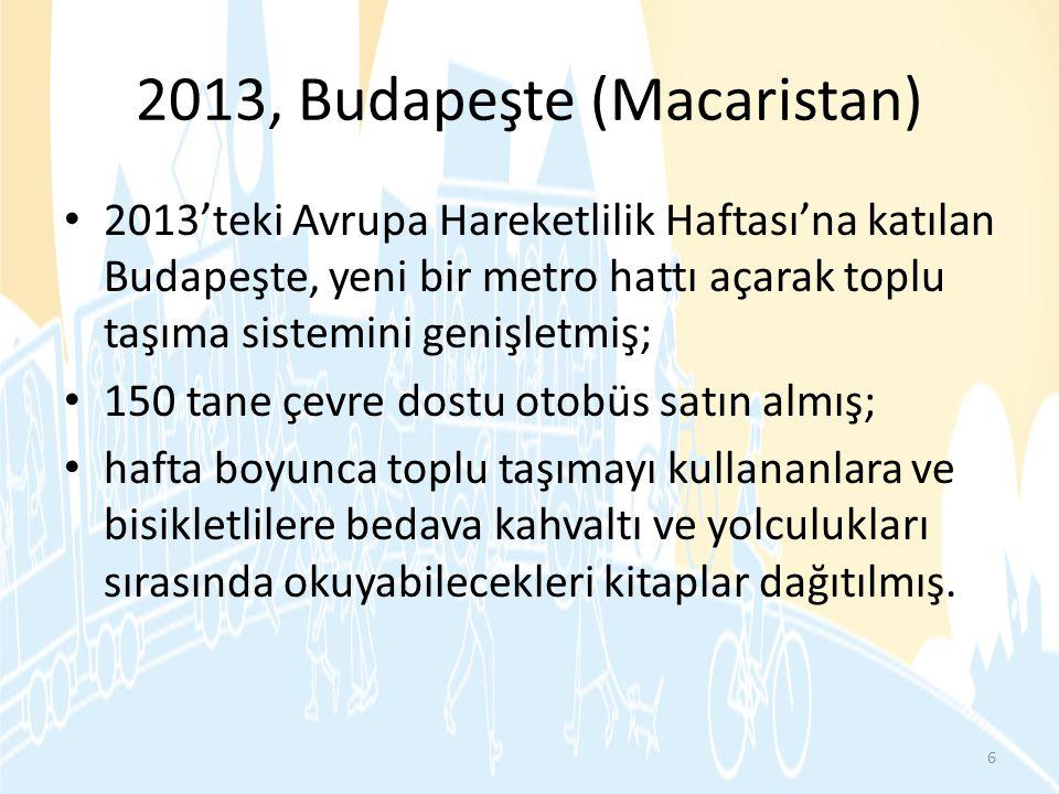 2013, Budapeşte (Macaristan) • 2013'teki Avrupa Hareketlilik Haftası'na katılan Budapeşte, yeni bir metro hattı açarak toplu taşıma sistemini genişlet