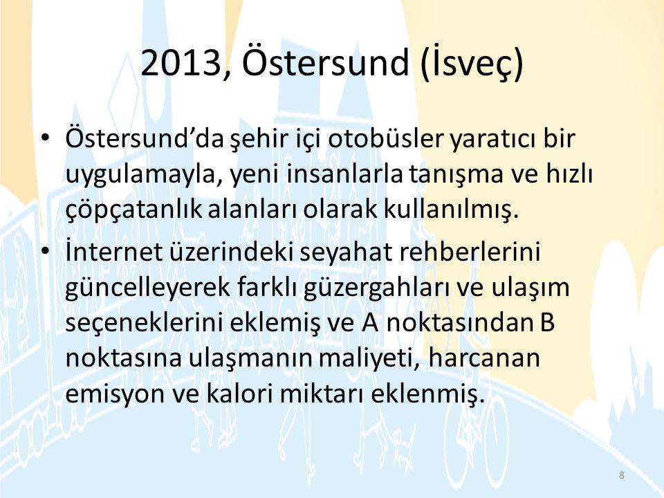 2013, Östersund (İsveç) • Östersund'da şehir içi otobüsler yaratıcı bir uygulamayla, yeni insanlarla tanışma ve hızlı çöpçatanlık alanları olarak kull