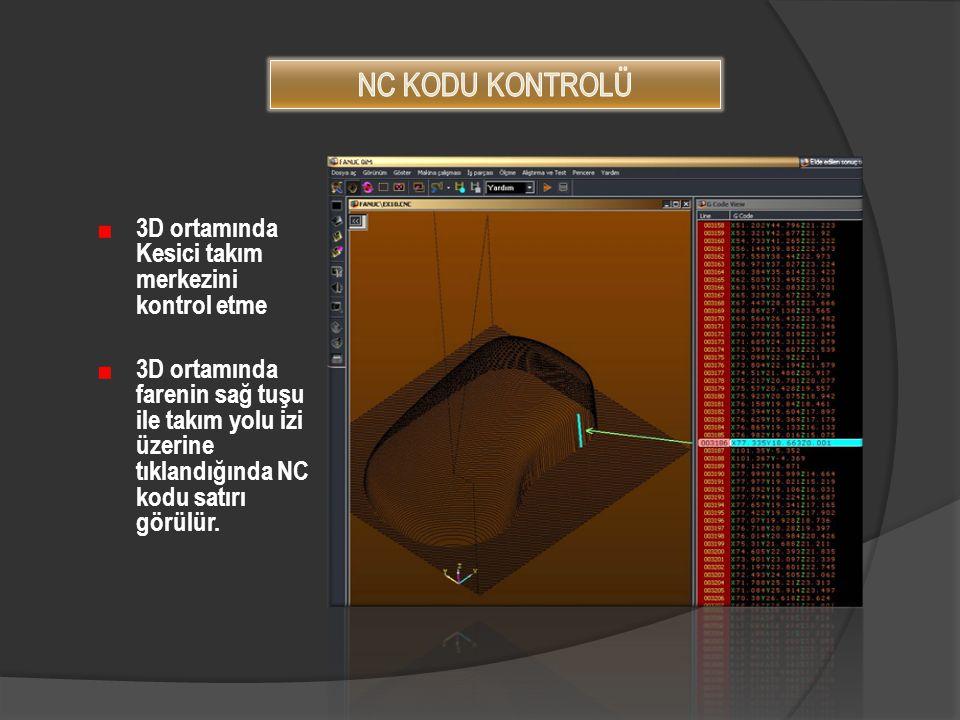 3D ortamında Kesici takım merkezini kontrol etme 3D ortamında farenin sağ tuşu ile takım yolu izi üzerine tıklandığında NC kodu satırı görülür.