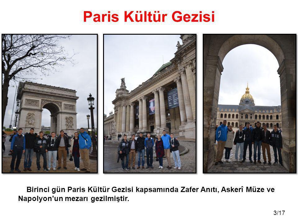 3/17 Paris Kültür Gezisi Birinci gün Paris Kültür Gezisi kapsamında Zafer Anıtı, Askerî Müze ve Napolyon'un mezarı gezilmiştir.