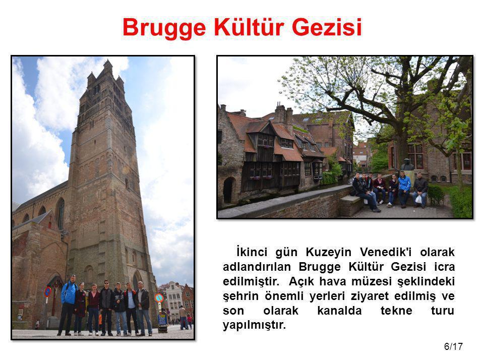 6/17 Brugge Kültür Gezisi İkinci gün Kuzeyin Venedik'i olarak adlandırılan Brugge Kültür Gezisi icra edilmiştir. Açık hava müzesi şeklindeki şehrin ön