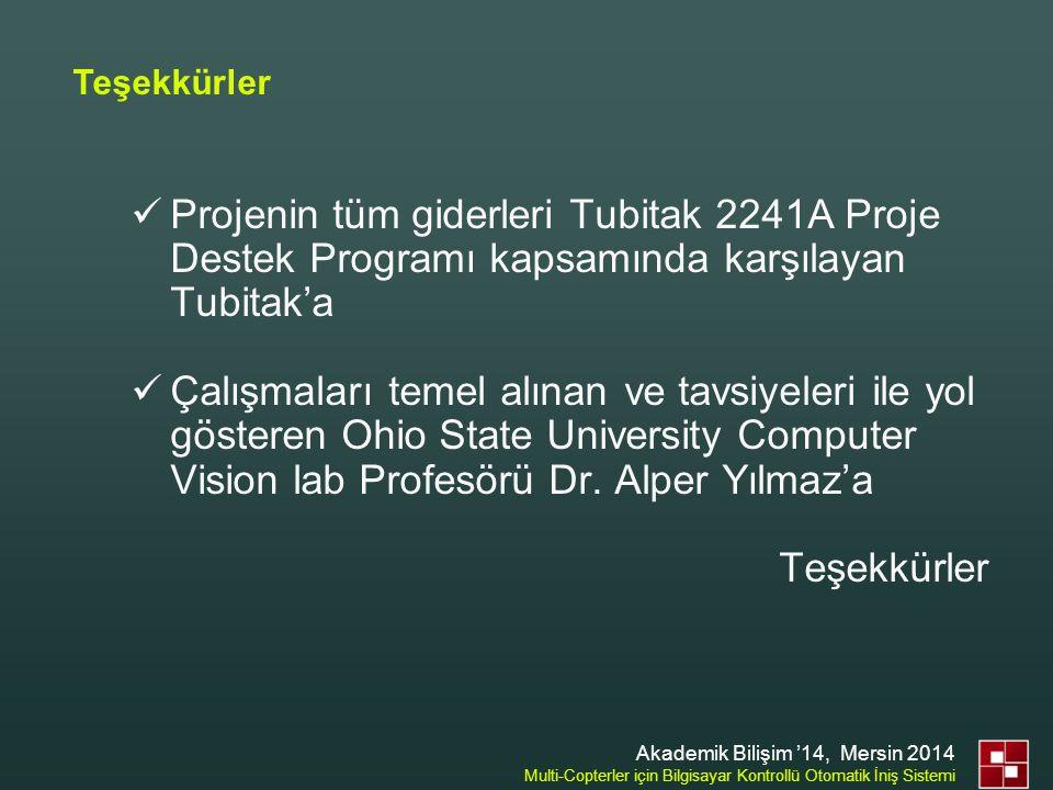 Teşekkürler  Projenin tüm giderleri Tubitak 2241A Proje Destek Programı kapsamında karşılayan Tubitak'a  Çalışmaları temel alınan ve tavsiyeleri ile