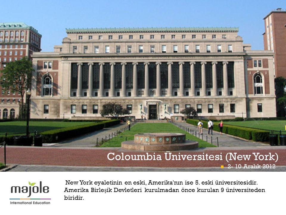 + Coloumbia Üniversitesi (New York) B İ RLE Ş M İŞ M İ LLETLER GENEL MERKEZ İ NDE E Ğİ T İ M SEM İ NER İ  2- 10 Aralık 2012 New York eyaletinin en eski, Amerika nın ise 5.