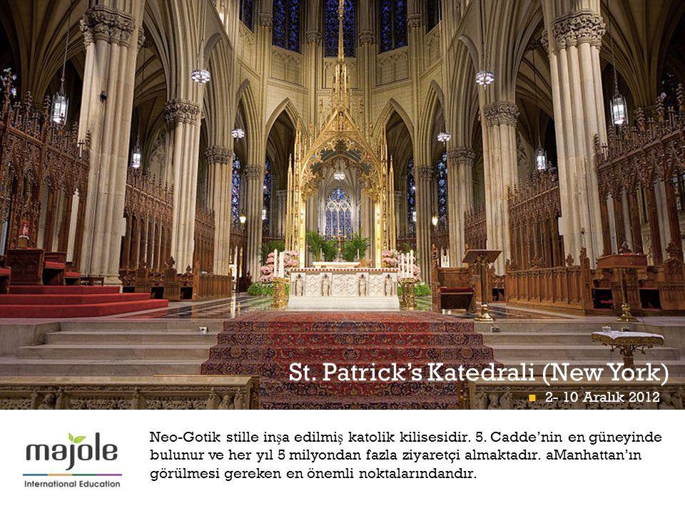+ B İ RLE Ş M İŞ M İ LLETLER GENEL MERKEZ İ NDE E Ğİ T İ M SEM İ NER İ St. Patrick's Katedrali (New York)  2- 10 Aralık 2012 Neo-Gotik stille in ş a