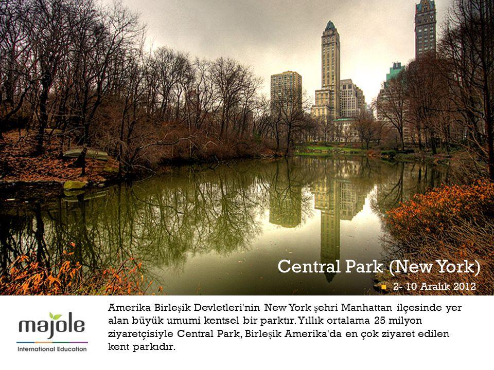 + Central Park (New York) B İ RLE Ş M İŞ M İ LLETLER GENEL MERKEZ İ NDE E Ğİ T İ M SEM İ NER İ  2- 10 Aralık 2012 Amerika Birle ş ik Devletleri nin New York ş ehri Manhattan ilçesinde yer alan büyük umumi kentsel bir parktır.