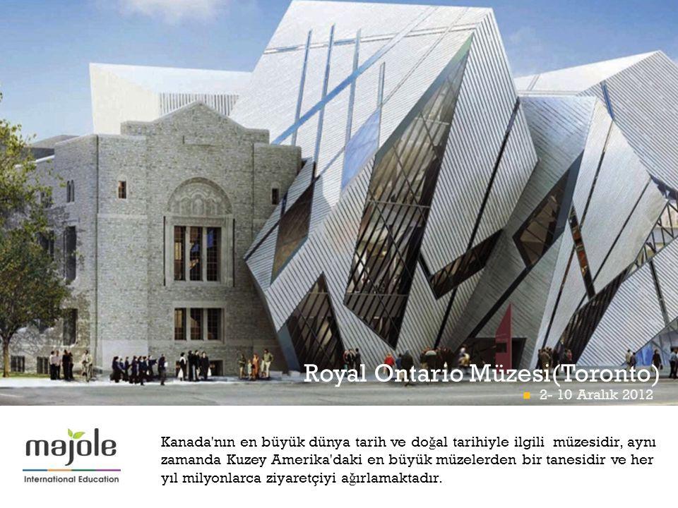 + Kanada nın en büyük dünya tarih ve do ğ al tarihiyle ilgili müzesidir, aynı zamanda Kuzey Amerika daki en büyük müzelerden bir tanesidir ve her yıl milyonlarca ziyaretçiyi a ğ ırlamaktadır.