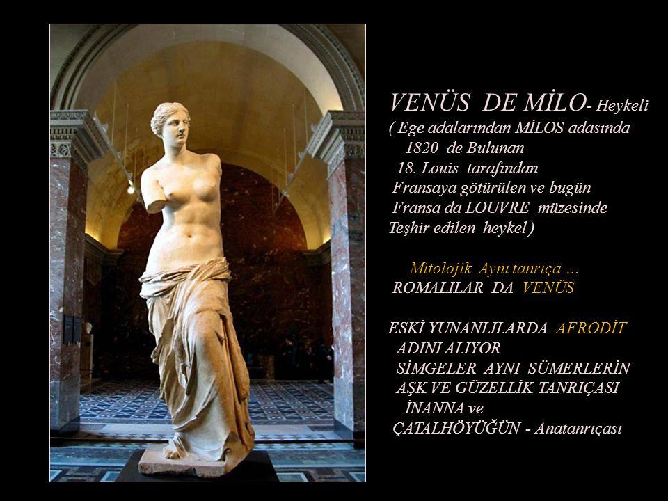 MİTOLOJİDE – VENÜSÜN DENİZDEN ERİŞKİN OLARAK DOĞUŞU (Venüs mitolojide bebeklik-çocukluk devresi geçirmemekte ) (Birth of Venus – SANDRO BOTTICELLI - 1