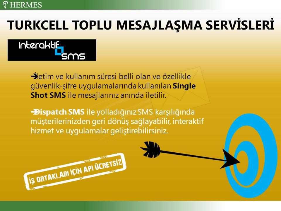  İletim ve kullanım süresi belli olan ve özellikle güvenlik-şifre uygulamalarında kullanılan Single Shot SMS ile mesajlarınız anında iletilir.