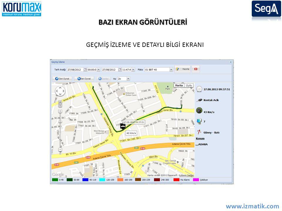 BAZI EKRAN GÖRÜNTÜLERİ GEÇMİŞ İZLEME VE DETAYLI BİLGİ EKRANI www.izmatik.com