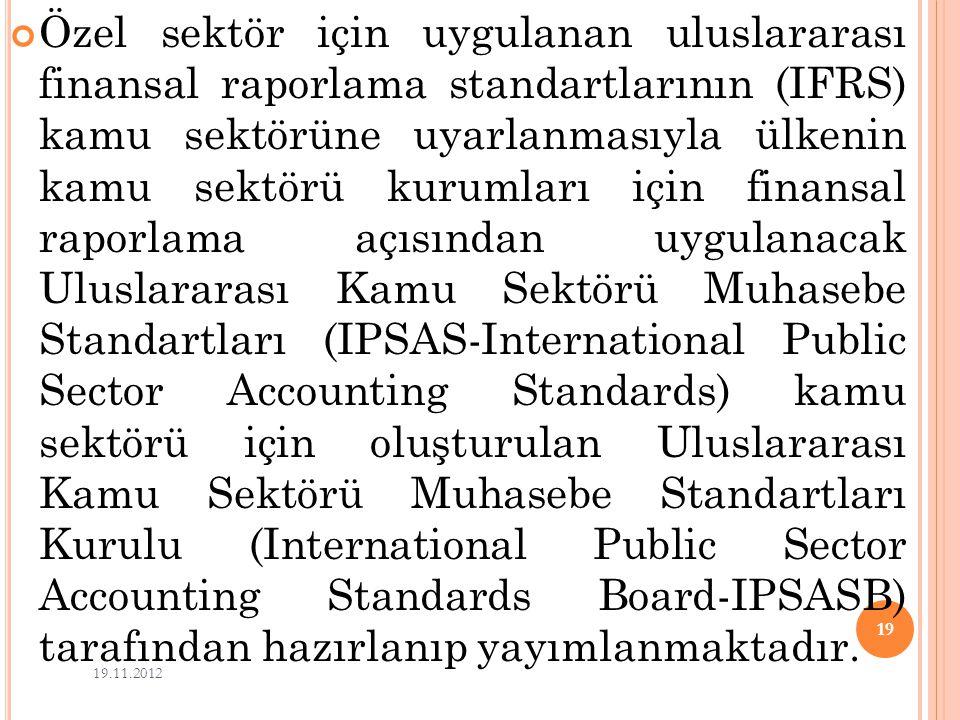 Özel sektör için uygulanan uluslararası finansal raporlama standartlarının (IFRS) kamu sektörüne uyarlanmasıyla ülkenin kamu sektörü kurumları için fi