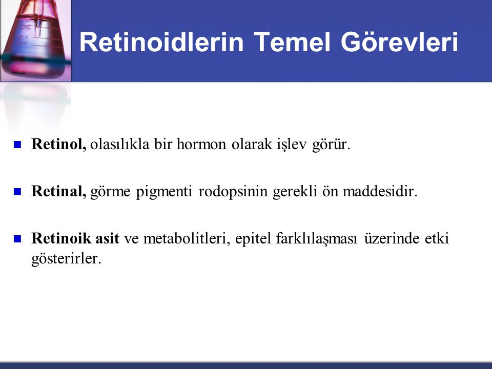 Göz ve Hedef Doku All-trans retinol Retinol RBP Retinol-RBP Rodopsin Opsin ışık All-trans retinol All-trans retinal 11-cis retinal All-trans retinal O