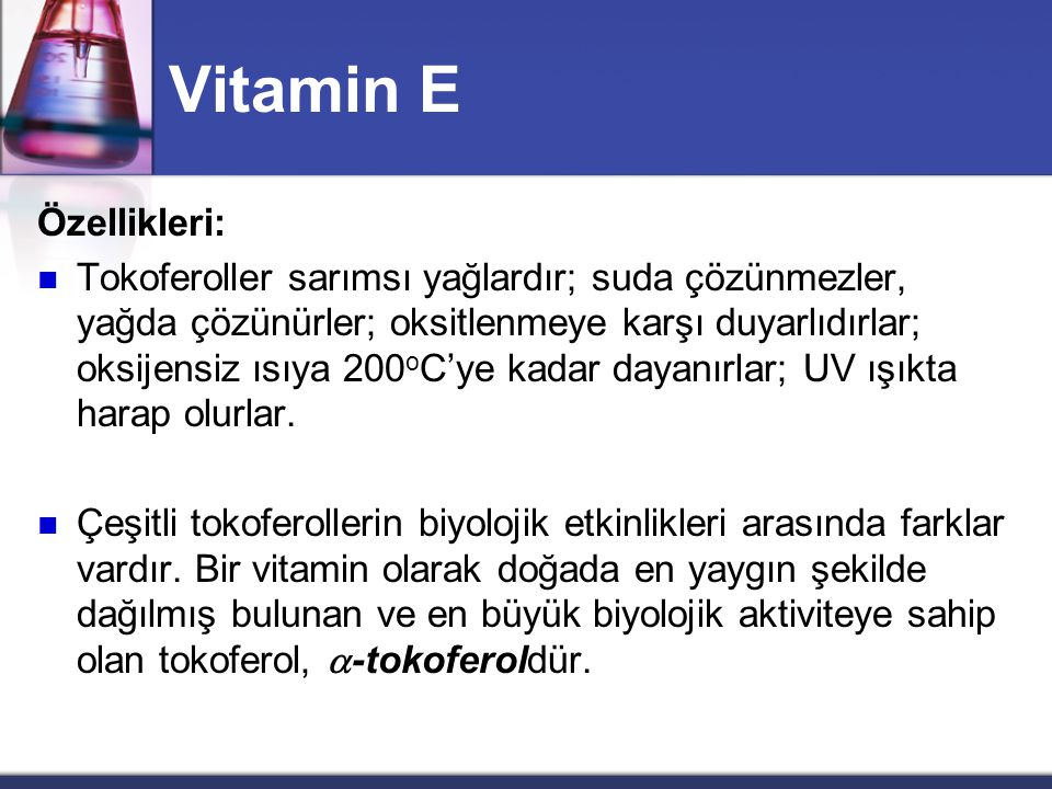 Vitamin E  Tokoferoller:        