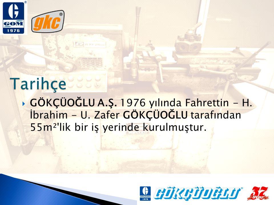  GÖKÇÜOĞLU A.Ş.1976 yılında Fahrettin - H. İbrahim - U.