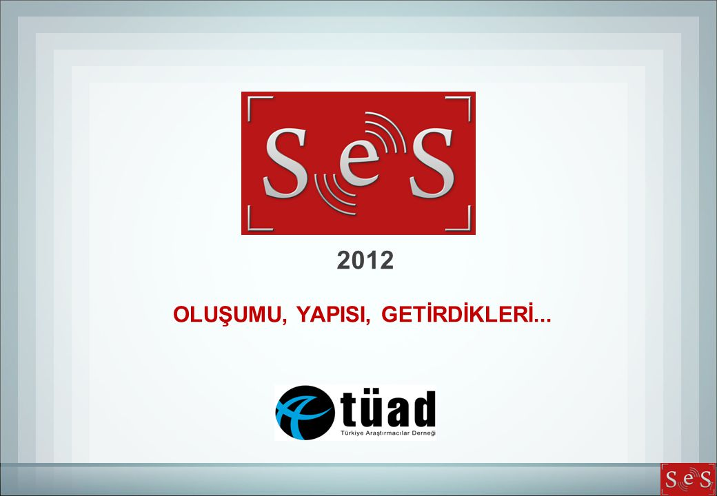 7 2012 OLUŞUMU, YAPISI, GETİRDİKLERİ...