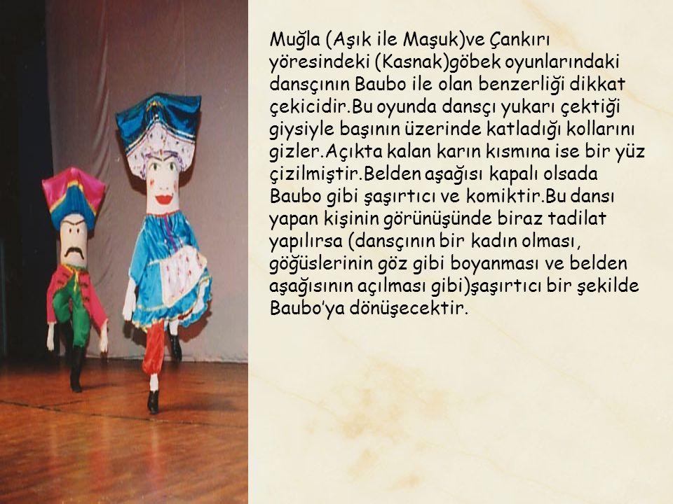 Muğla (Aşık ile Maşuk)ve Çankırı yöresindeki (Kasnak)göbek oyunlarındaki dansçının Baubo ile olan benzerliği dikkat çekicidir.Bu oyunda dansçı yukarı